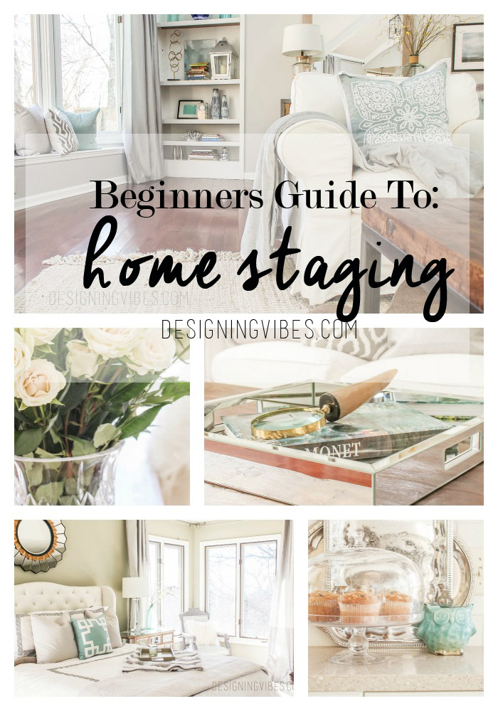Beginner 39 S Guide To Home Staging Designing Vibes
