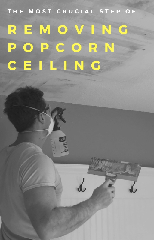 the best way to remove popcorn ceilings