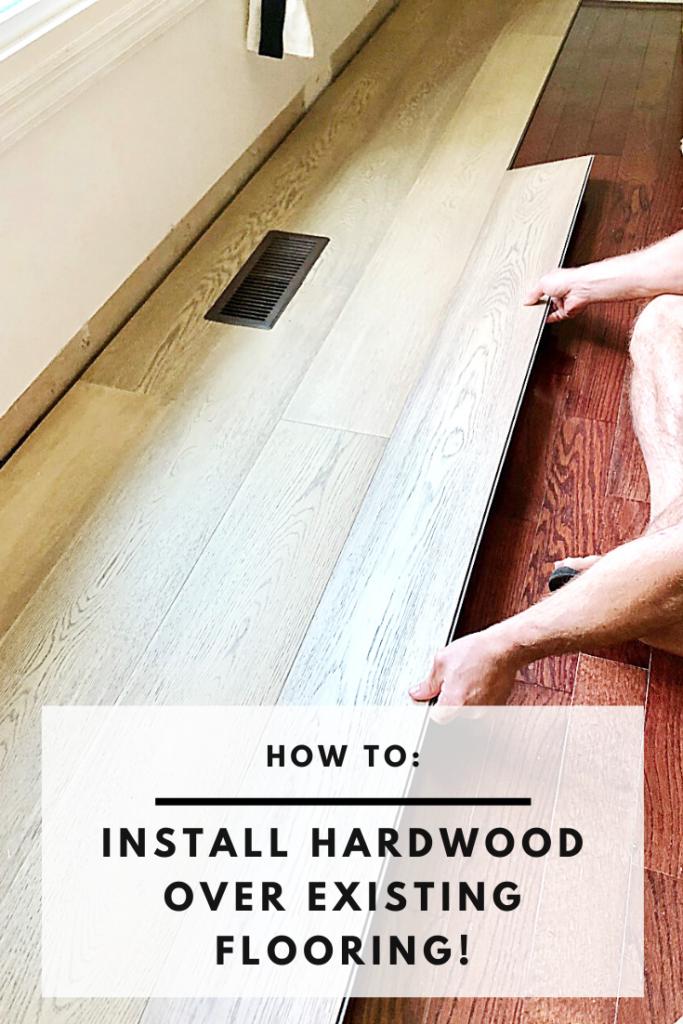 diy tutorial for installing hardwoods over existing tile or wood floors